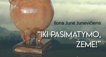 """Ilona June Junevičienė """"Iki pasimatymo, Žeme!"""""""