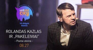 """Untold City: Rolandas Kazlas ir """"Pakeleiviai"""". Poetai ateina"""