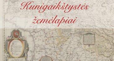 """""""Senieji Lietuvos Didžiosios Kunigaikštystės žemėlapiai"""""""