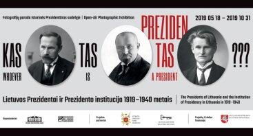 Kas tas Prezidentas? Fotografijų paroda Istorinės Prezidentūros sodelyje