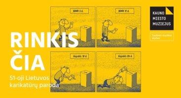 """51-oji Lietuvos karikatūrų paroda """"Rinkis čia"""""""