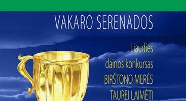 VAKARO SERENADOS Liaudies dainos konkursas Birštono merės taurei laimėti