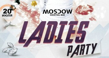 Ladies Party # Moscow Cocktail Bar