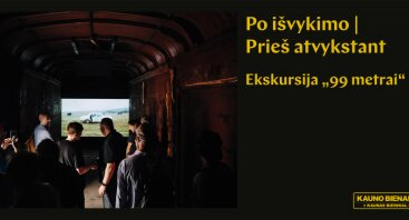 """12-os Kauno bienalė   Ekskursija """"99 metrai""""   Naktinis turas"""