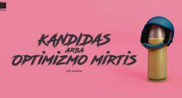 "COM•MOON•A | ""KANDIDAS ARBA OPTIMIZMO MIRTIS"" (N - 16)"