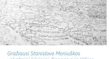 """""""Gražiausi Stanisławo Moniuszkos vokaliniai kūriniai. """"Sapnas prie Vilijos"""""""