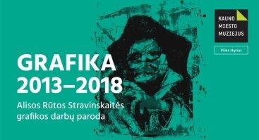 "Alisa Rūta Stravinskaitė ""Grafika 2013–2018"""