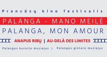 """Prancūzų kino festivalis """"Palanga - mano meilė!"""""""