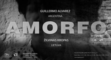 """Fotografų Guillermo Alvarez (Argentina) ir Žilvino Kropo (Lietuva, Panevėžys) paroda """"Amorfo"""""""