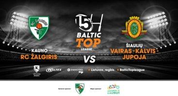 """REGBIS. Baltic TOP Lyga! Kauno """"Žalgiris"""" - Šiaulių """" Šiauliai"""""""