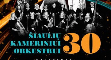 Šiaulių kameriniui orkestrui 30 | Panevėžys