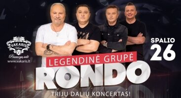 Legendinės grupės RONDO trijų dalių koncertas!