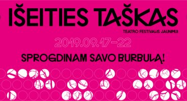 IŠEITIES TAŠKAS | Teatro festivalis jaunimui