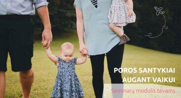 Poros santykiai augant vaikui. Seminarų modulis tėvams