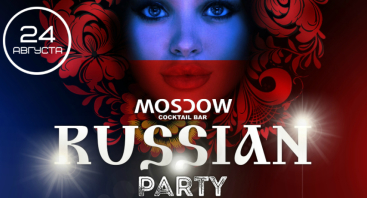 Russian Party # Moscow Cocktail Bar [2019-08-24]