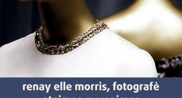 fotomenininkės renay elle morris personalinė fotografijų paroda