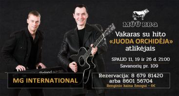 """Gyvos muzikos vakaras su hito """"Juoda orchidėja"""" atlikėjais MG INTERNATIONAL"""