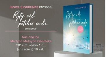 """Ingos Juodkūnės knygos """"Rytoj vėl patekės saulė"""" pristatymas"""