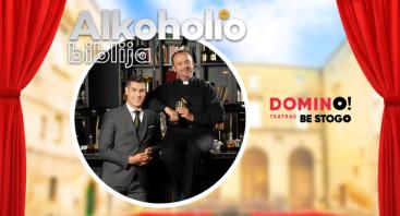 "DOMINO teatras BE STOGO | ""Alkoholio biblija"""