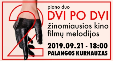 DVI PO DVI / Žinomiausios kino filmų melodijos