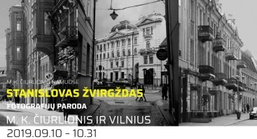 """S. Žvirgždo fotografijų paroda """"M. K. Čiurlionis ir Vilnius"""""""