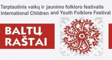 """XI TARPTAUTINIS VAIKŲ IR JAUNIMO FOLKLORO FESTIVALIS  """"BALTŲ RAŠTAI-2019"""""""