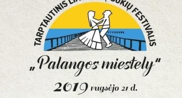 """Tarptautinis liaudiškų šokių festivalis """"Palangos miestely"""""""
