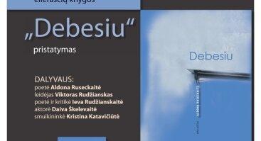 """Aldonos Ruseckaitės eilėraščių knygos """"Debesiu"""" pristatymas"""