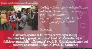 """Etninės kultūros akcija """"VISA LIETUVA ŠOKA"""" Garliavoje"""