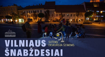 """Sutemų ekskursija visai šeimai """"Vilniaus šnabždesiai"""" 09.21"""