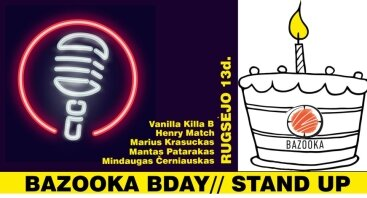 Bazooka Bday // STAND UP // 09.13