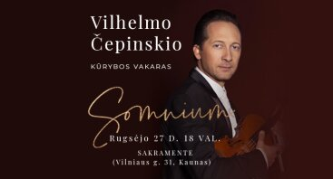 Vilhelmo Čepinskio kūrybos vakaras SOMNIUM