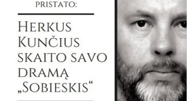 """Dramų skaitymų draugija Palangoje pristato: Herkus Kunčius skaito savo dramą """"Sobieskis"""""""