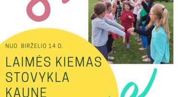 """Vasaros stovykla """"Laimės kiemas"""" Kaune"""