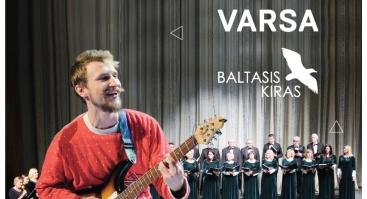 """Baltasis kiras"" ir choras ""Varsa"""