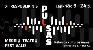 """Respublikinis mėgėjų teatrų festivalis """"Pulsas"""""""