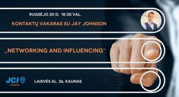 "Kontaktų vakaras - ""Networking And Influencing"" su Jay Johnson"