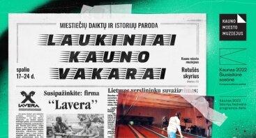 Laukiniai Kauno vakarai. Miestiečių daiktų ir istorijų paroda