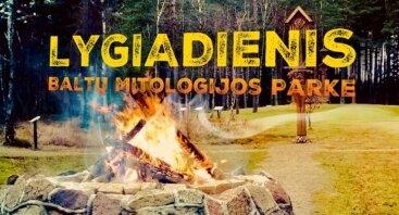 Lygiadienis: Rūgučio šventė Baltų mitologijos parke