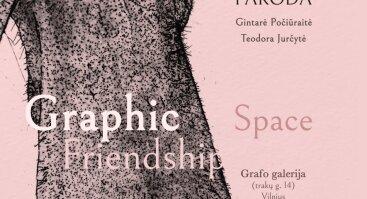 """Gintarės Počiūraitės ir Teodoros Jučytės paroda """"Graphic Friendship Space"""""""