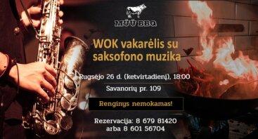 WOK vakarėlis su saksofono muzika (atl. Artūras Puodžiukaitis)