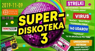 SUPER DISKOTEKA Šiaulių arena