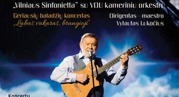 """Gražiausios Kosto Smorigino baladės ir Vytauto Lukočiaus """"Vilniaus Sinfonietta"""" su VDU kameriniu orkestru"""