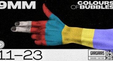 "Colours of Bubbles albumo ""9 mm"" pristatymas"