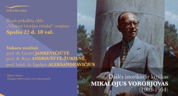 Pokalbis apie dailės istoriką ir kritiką Mikalojų Vorobjovą