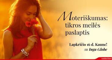 """Praktinis seminaras """"MOTERIŠKUMAS: TIKROS MEILĖS PASLAPTIS"""""""