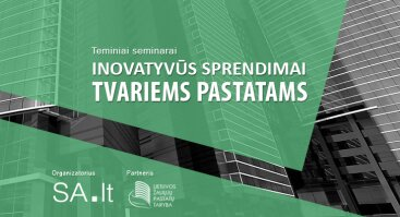 """Seminaras """"Inovatyvūs sprendimai tvariems pastatams"""""""