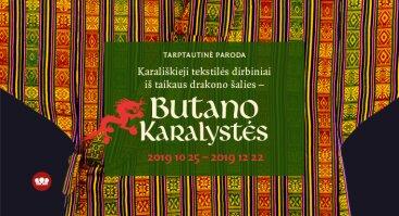"""Tarptautinė paroda """"Karališkieji tekstilės dirbiniai iš taikaus drakono šalies – Butano Karalystės"""""""