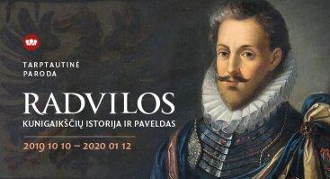 """Tarptautinė paroda """"Radvilos. Kunigaikščių istorija ir paveldas"""""""