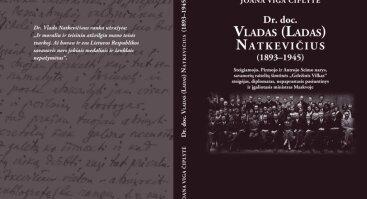 """Dokumentinės monografijos """"Dr. Doc. Vladas (Ladas) Natkevičius (1893-1945)"""" pristatymas"""
